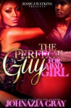 The Perfect Guy For A Bad Girl