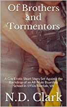 Of Brothers and Tormentors: A Gay Erotic Short Story Set Against the Backdrop of an All-Male Boarding School in 1950s Norfolk, VA