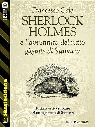 Sherlock Holmes e lavventura del ratto gigante di Sumatra (Sherlockiana)