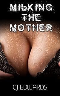 Milking The Mother (Milked By the Machine Book 4)
