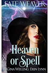 Heaven or Spell: A Lexi Balefire Matchmaking Witch Mystery (Fate Weaver Book 7) Kindle Edition