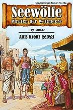 Seewölfe - Piraten der Weltmeere 264: Aufs Kreuz gelegt (German Edition)