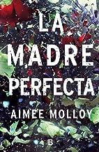 La madre perfecta (Spanish Edition)