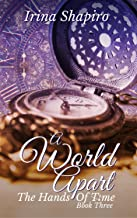 A World Apart (The Hands of Time: Book 3)