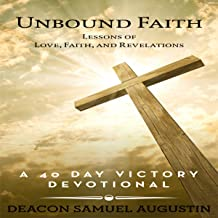 Unbound Faith: Lessons of Love, Faith, and Revelations: A 40 Day Victory Devotional