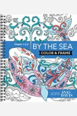 Color & Frame - By the Sea (Adult Coloring Book) Spiral-bound