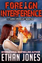 Foreign Interference: A Carrie Chronicles Spy Thriller: International Espionage Assassin Operative Spy Thriller - Book 5