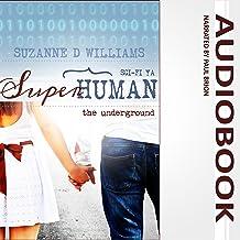 The Underground: Superhuman, Book 1