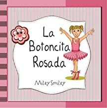 Libros para ninos: La Botoncita Rosada (cuentos para ninos de 3 a 7 anos de edad, Cuentos para dormir)