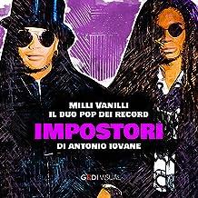 Milli Vanilli, il duo pop dei record: Impostori 7