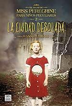 La ciudad desolada: El hogar de Miss Peregrine para niños peculiares 2 (Crossbooks) (Spanish Edition)