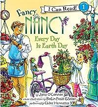 Fancy Nancy: Every Day Is Earth Day