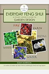 Everyday Feng Shui A Plant Lover's Guide to Garden Design (On Your Own Design) Kindle Edition