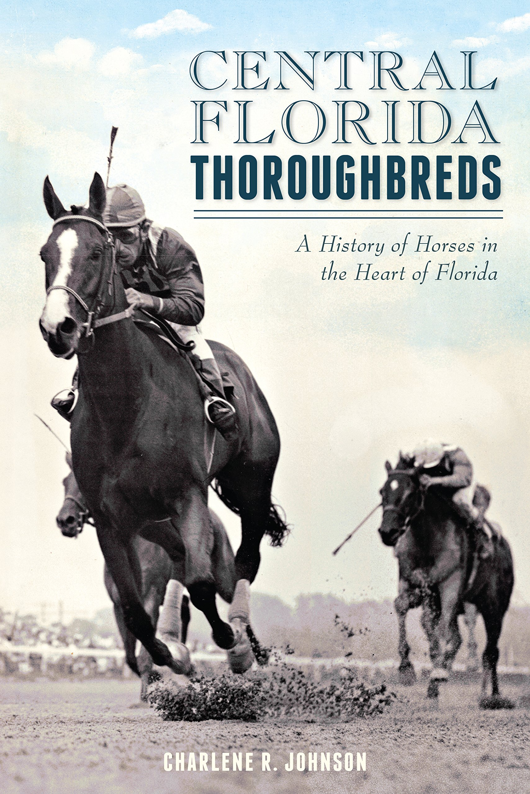 Central Florida Thoroughbreds: A History of Horses in the Heart of Florida (Sports) (English Edition)