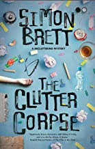 The Clutter Corpse (The Decluttering mysteries Book 1)