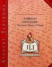 Kabbalah Unplugged: The Secret Power of Prayer Student Textbook