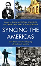 Syncing the Americas: José Martí and the Shaping of National Identity (English Edition)