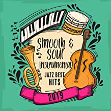 Smooth & Soul Instrumental Jazz Best Hits 2019