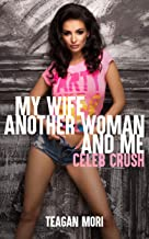 My Wife, Another Woman, And Me: Celeb Crush
