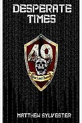 Desperate Times: A GameLit LitFPS RealRPG Novel (Permadeath GameLit Book 1) Kindle Edition