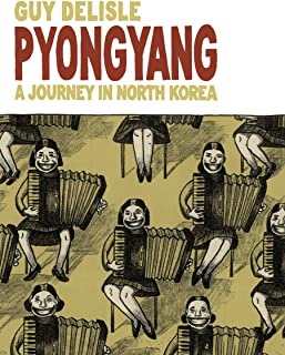 Pyongyang: A Journey in North Korea (Pyongyang: A Journey in North Korea (2005)) (English Edition)