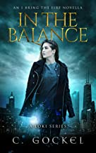 In the Balance: An I Bring the Fire Novella (IBF 3.5) (English Edition)
