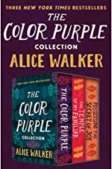 The Color Purple Collection: The Color Purple, The Temple of My Familiar, and Possessing the Secret of Joy Kindle Edition