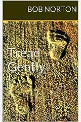 Tread Gently Kindle Edition