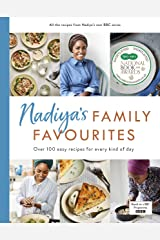 Nadiya's Family Favourites: Easy, beautiful and show-stopping recipes for every day Kindle Edition