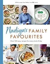 Nadiya's Family Favourites: Easy, beautiful and show-stopping recipes for every day from Nadiya's BBC TV series (English Edition)