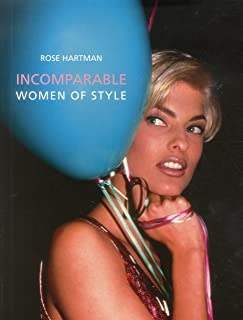 Incomparable: Women of Style, Rose Hartman