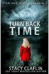 Turn Back Time (An Alex Mercer Thriller Book 2) Kindle Edition