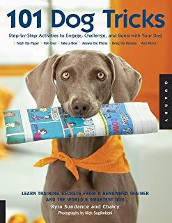 The Most Amazing Silly Dog Tricks: Step by Step Activities to Engage, Challenge, and Bond with Your Dog (Dog Tricks and Tr...
