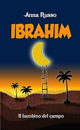 IBRAHIM, il bambino del campo