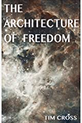 The Architecture of Freedom: How to Free Your Soul Kindle Edition