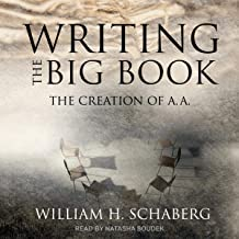 Writing the Big Book: The Creation of A.A.