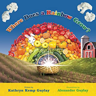 Where Does a Rainbow Grow? (Give It a Go, Eat a Rainbow Book 2)