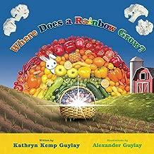 Where Does a Rainbow Grow? (Give It a Go, Eat a Rainbow Book 2)
