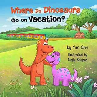Where Do Dinosaurs Go on Vacation?: (Go on Vacation Book 4)