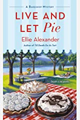 Live and Let Pie: A Bakeshop Mystery Kindle Edition