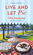 Live and Let Pie: A Bakeshop Mystery