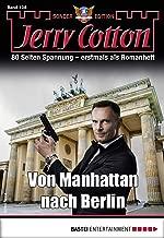 Jerry Cotton Sonder-Edition 108 - Krimi-Serie: Von Manhattan nach Berlin (German Edition)