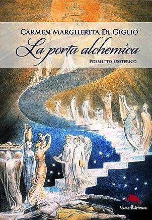 La porta alchemica  - Poemetto esoterico (Con illustrazioni di William Blake) Seconda edizione (Eden)