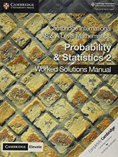 Cambridge International AS & A Level Mathematics Probability and Statistics 2 Worked Solutions Manual with Cambridge Eleva...