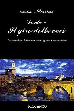 Dante e il giro delle voci: Un racconto per tutti in una Verona affascinante e misteriosa