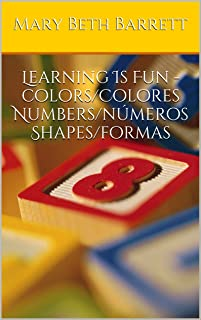 Learning Is Fun -colors/Colores Numbers/números Shapes/formas