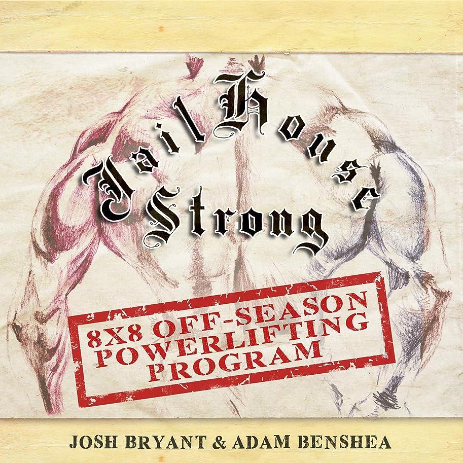 有毒な組タワーJailhouse Strong: 8 x 8 Off-Season Powerlifting Program (English Edition)