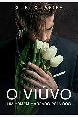 O viúvo: um homem marcado pela dor eBook Kindle