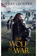 The Wolf At War (The Wolf of Corwick Castle Book 4) Kindle Edition