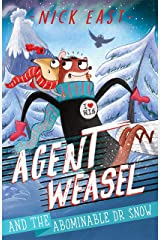 Agent Weasel and the Abominable Dr Snow: Book 2 Kindle Edition